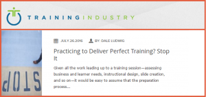 Practicing to Deliver Perfect Training? Stop It. Dale Ludwig